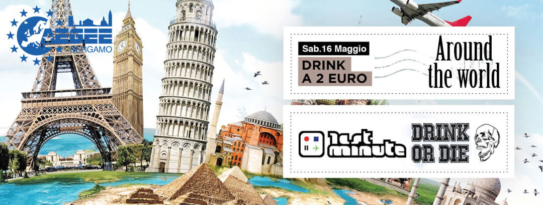 Last Minute + Drink or Die + AEGEE-Bergamo